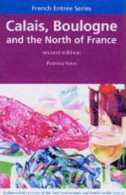French Entree: Calais, Boulogne and Northern France