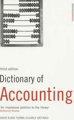 Dictionary of Accounting: Over 9,000 Terms Clearly Defined