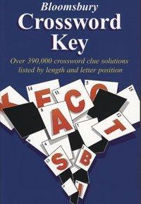 Bloomsbury Crossword Key: Over 390,000 Crossword Clue Solutions Listed by Length and Letter Position