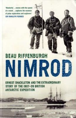 """""""Nimrod"""" : The Extraordinary Story of Shackleton's First Expedition"""