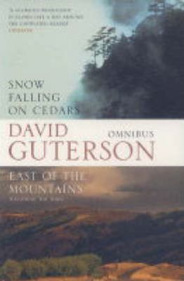 """David Guterson Omnibus: """"Snow Falling on Cedars"""", """"East of the Mountains"""""""