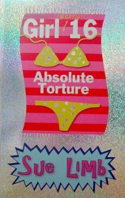Girl (Nearly) 16: Absolute Torture