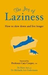 The Joy of Laziness