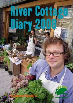 The River Cottage Diary 2008