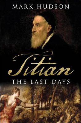 Titian: The Last Days