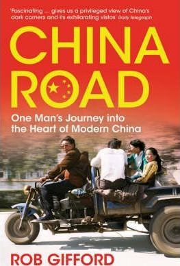 China Road : One Man's Journey into the Heart of Modern China