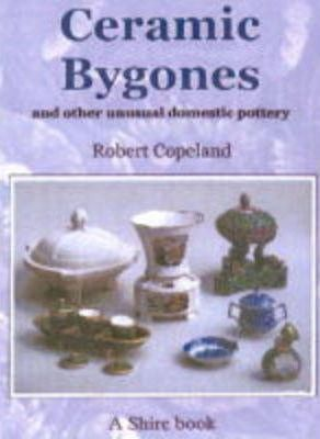 Ceramic Bygones and Other Unusual Domestic Pottery