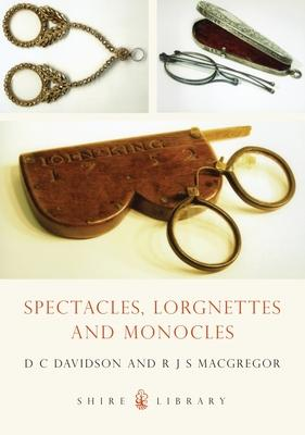 Spectacles, Monocles and Lorgnettes