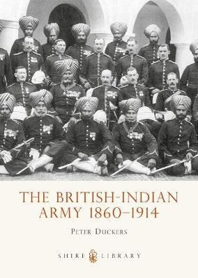 The British-Indian Army, 1860-1914