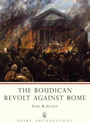 The Boudican Revolt Against Rome