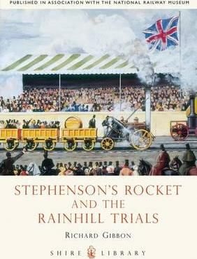 Stephensons' Rocket and the Rainhill Trials
