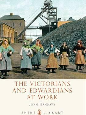 The Victorians and Edwardians at Work