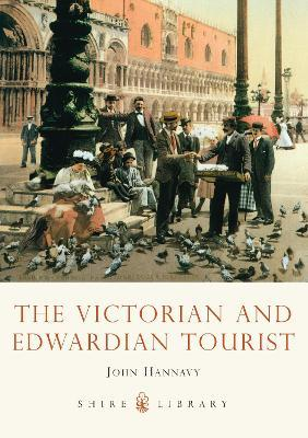The Victorian and Edwardian Tourist