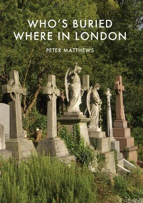 Who's Buried Where in London
