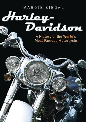 Harley-Davidson : A History of the World's Most Famous Motorcycle