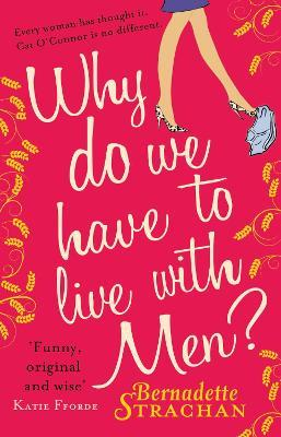 Why Do We Have To Live With Men?