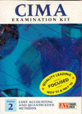 CIMA Examination Kit: Cost Accounting and Quantitative Methods Paper 2