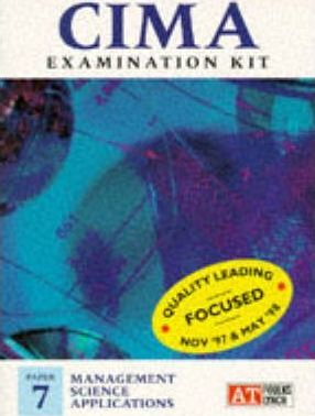 CIMA Examination Kit: Management Science Applications Paper 7