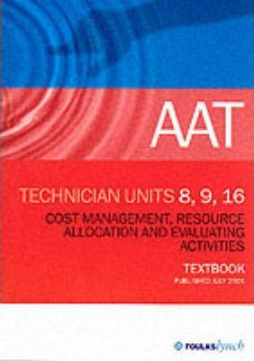 AAT NVQ: Cost Management, Resource Allocations and Evaluation Activities