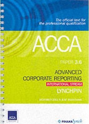 Acca Lynchpins (International Stream) for Dec 2002 & Jun 2003: 3.6 Advanced Corporate Reporting
