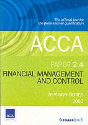 Acca: Financial Management and Control 2.4