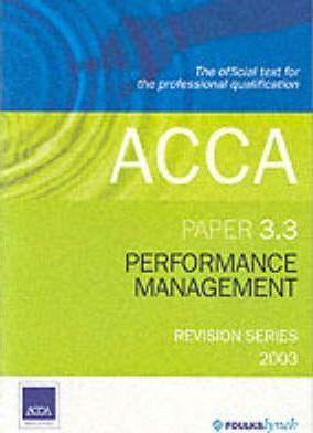 Acca 3.3: Performance Management: Revision Guide 2003