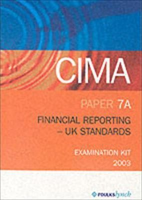 Cima Exam Kits: May & Nov 2003 Exams: Paper 7a - Financial Reporting - UK