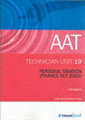 Aat Textbooks (Revised Standards): Unit 19 - Personal Taxation (Fa02)