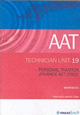 Aat Workbook (Revised Standards): Unit 19 - Personal Taxation (Fa02)