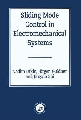 Sliding Mode Control in Electro-mechanical Systems