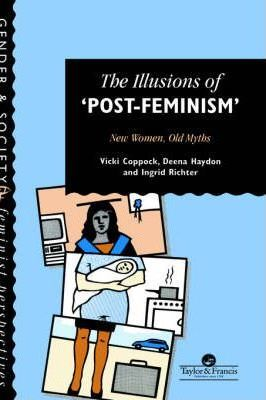 The Illusions Of Post-Feminism