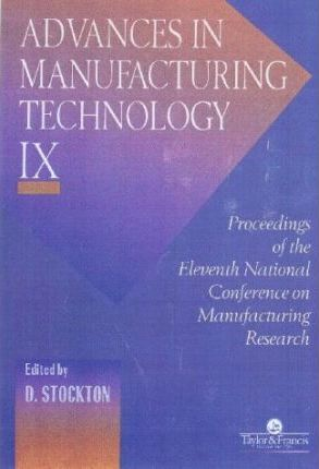 Advances in Manufacturing Technology: Proceedings of the 10th National Conference on Manufacturing Research VIII