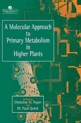 A Molecular Approach to Primary Metabolism in Higher Plants