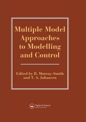 Multiple Model Approaches to Nonlinear Modelling and Control