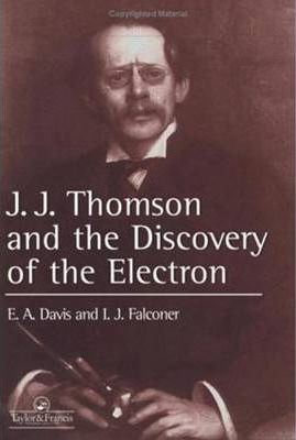 J. J. Thompson and the Discovery of the Electron