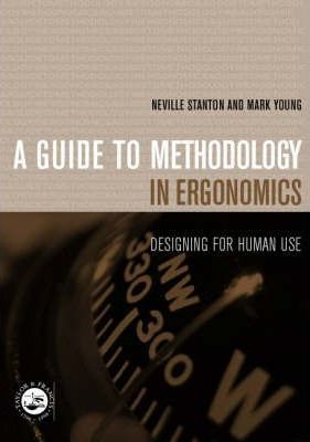 A Guide to Methodology in Ergonomics