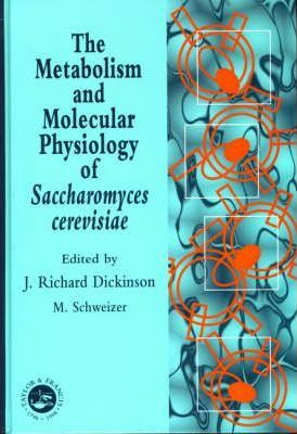 The Metabolism and Molecular Physiology of Saccharomyces Cerevisiae