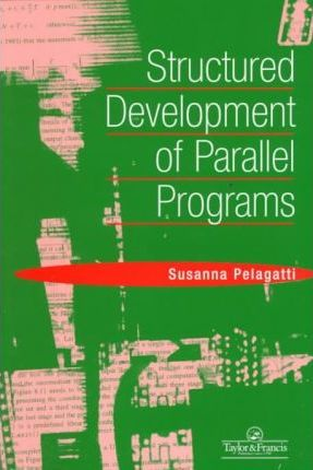 Structured Development of Parallel Programs