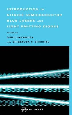 Introduction to Nitride Semiconductor Blue Lasers and Light Emitting Diodes