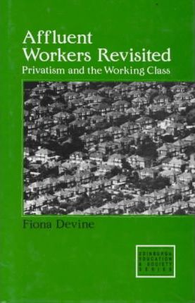 Affluent Workers Revisited