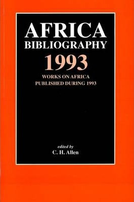 Africa Bibliography: Works on Africa Published During 1993
