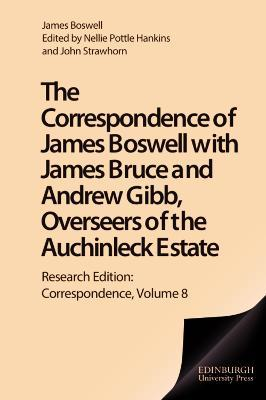 The Correspondence of James Boswell with James Bruce and Andrew Gibb, Overseers of the Auchinleck Estate