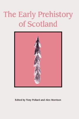 The Early Prehistory of Scotland