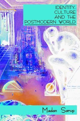 Identity, Culture and the Postmodern World
