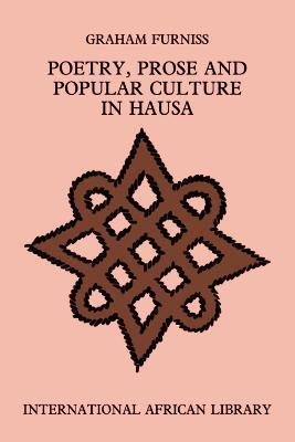 Poetry, Prose and Popular Culture in Hausa