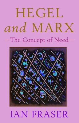 Hegel, Marx and the Concept of Need