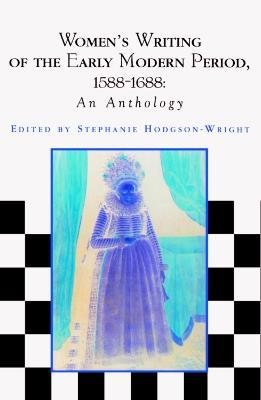 Women's Writing of the Early Modern Period, 1588-1688
