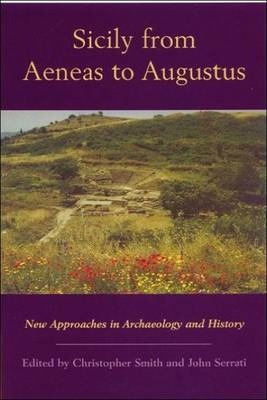 Sicily from Aeneas to Augustus  New Approaches in Archaeology and History