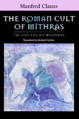 The Roman Cult of Mithras