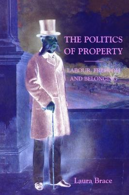 The Politics of Property